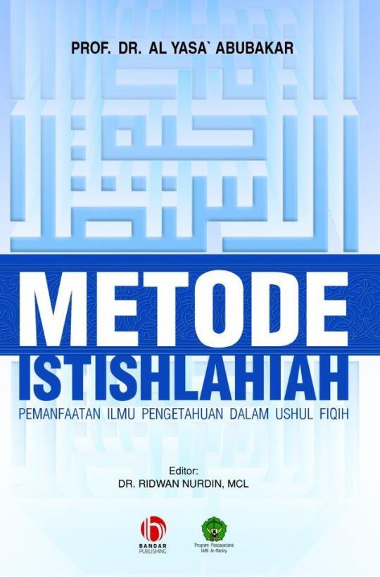 Coming soon! Buku METODE ISTISHLAHIAH karya Prof Al Yasa' Abubakar